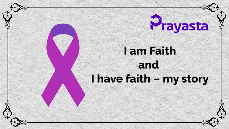 You are currently viewing I am Faith and I have faith – my story