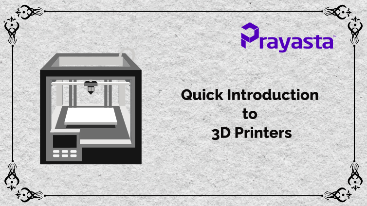 Quick Introduction to 3D Printers